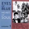 Eyes Of Blue Heart Of Soul Vol. 1