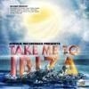 Take Me to Ibiza (Day Edition)