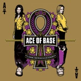 Ace of Base: Classic Remixes Extended