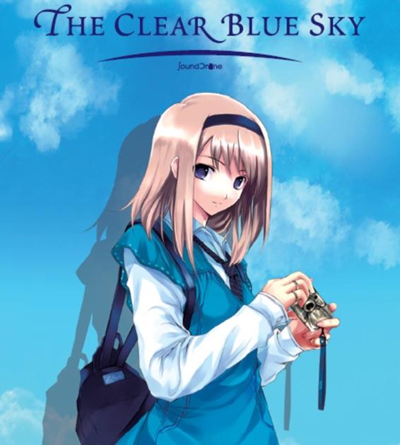 矢鴇つかさの「The Clear Blue S...