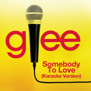Somebody to Love (Karaoke Version) - Glee Cast - Glee Cast