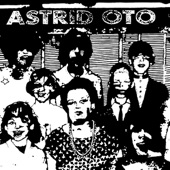 ASTRID OTO - Bitterness about dead friends, doomed plans, crazy, I miss