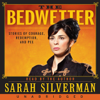 The Bedwetter: Stories of Courage, Redemption, and Pee (Unabridged) - Sarah Silverman