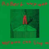 Robert Wyatt - At Last I Am Free