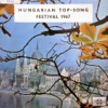 Hungarian Top-Song Festival 1967 (Hungaroton Classics)