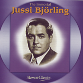 The Immortal Jussi Bjorling: Music Of Verdi, Ponchielli, Puccini, Meyerbeer, Bizet, Massenet, Gounod, Leoncavallo, Giordano And Mascagni