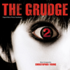 The Grudge 2 (Original Motion Picture Soundtrack) - Christopher Young