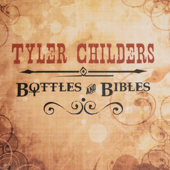 Bottles & Bibles-Tyler Childers