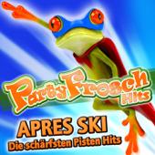 Partyfrosch Hits Apres Ski - Die schärfsten Pisten Hits (2011 Charts - Disco - Karneval Hit Fasching Club - Opening Mallorca 2012 - Oktoberfest - Schlager Discofox 2013 Fox)