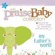 The Praise Baby Collection: My Father's World - The Praise Baby Collection - The Praise Baby Collection
