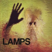 Lamps - Now That I'm Dead