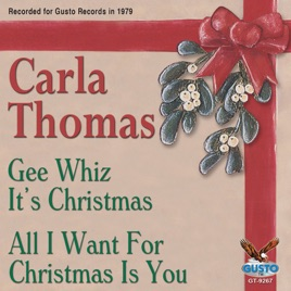 All I Want For Christmas Is You Original.Gee Whiz It S Christmas All I Want For Christmas Is You Original Gusto Recordings Single By Carla Thomas