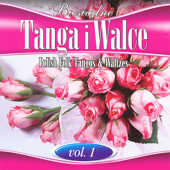 Polish Folk Tangos and Waltzes, Vol. 1 (Biesiadne Tanga i Walce 1)