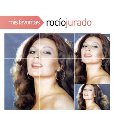 Mis Favoritas: Rocío Jurado - Rocío Jurado