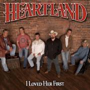 I Loved Her First - Heartland - Heartland