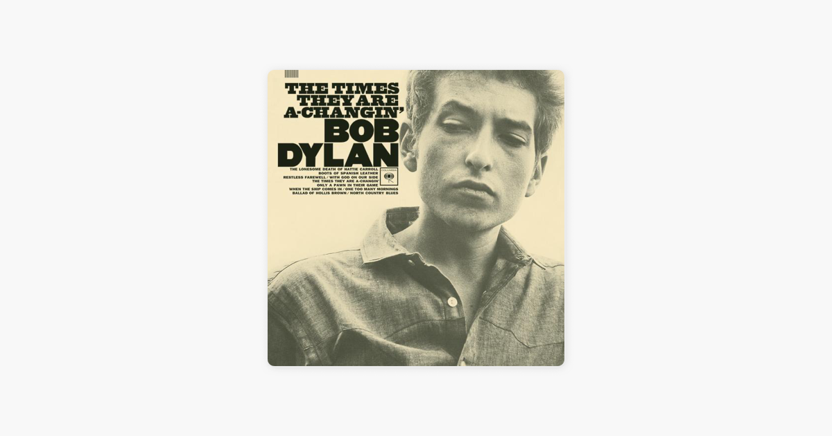 The Times They Are A Changin By Bob Dylan On Apple Music