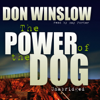 The Power of the Dog (Unabridged) - Don Winslow