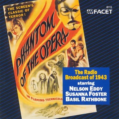 Jacoby: Phantom of the Opera - The Radio Broadcast of 1943 - Nelson Eddy