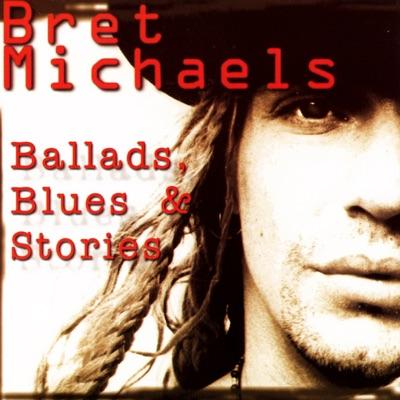 Ballads, Blues & Stories - Bret Michaels