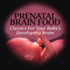 Prenatal Brain Food - Classics For Your Baby's Developing Brain - Various Artists