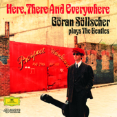 Here, There and Everywhere: Göran Söllscher Plays The Beatles