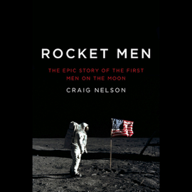 Rocket Men: The Epic Story of the First Men on the Moon (Unabridged) audiobook