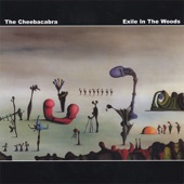 The Cheebacabra - Exile In The Woods