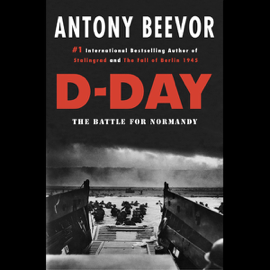 D-Day: The Battle for Normandy (Unabridged) audiobook