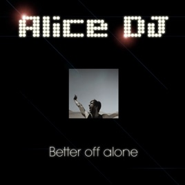 Songs like better off alone