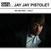 Jay Jay Pistolet - We Are Free