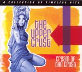 The Upper Crust - We're Finished With Finishing School