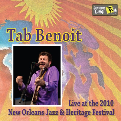 Live at 2010 New Orleans Jazz & Heritage Festival - Tab Benoit