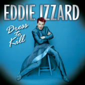 Dress To Kill-Eddie Izzard