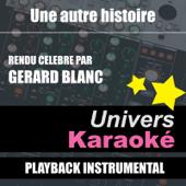 Une Autre Histoire (Rendu Célèbre Par Gérard Blanc) [Version Karaoké] - Single
