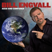 Aged and Confused - Bill Engvall - Bill Engvall