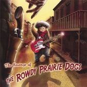 The Rowdy Prairie Dogs - Tumbleweeds On Main Street