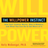 Kelly McGonigal, Ph.D. - The Willpower Instinct: How Self-Control Works, Why It Matters, and What You Can Do to Get More of It  (Unabridged) portada