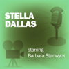 Lux Radio Theatre - Stella Dallas: Classic Movies on the Radio  artwork