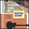 Something Called The Boston Sound®
