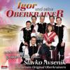 Tam, Kjer Murke Cveto (Dort wo das Edelweiß blüht) - Igor und seine Oberkrainer