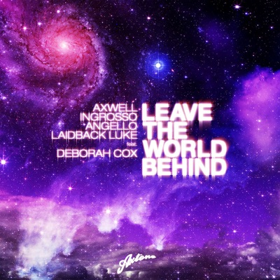 Leave the World Behind (feat. Deborah Cox) - Single - Axwell