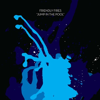 Jump In the Pool - EP - Friendly Fires
