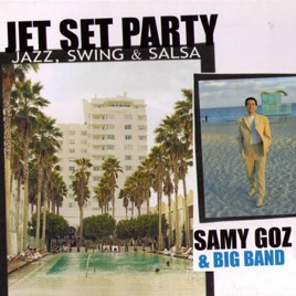 Jet Set Party : Jazz, Swing & Salsa by Sammy Goz on Apple Music