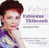Fabienne Thibeault - La Complainte Du Phoque En Alaska
