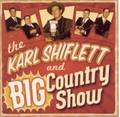 The Karl Shiflett & Big Country Show - The Girl I Love Don't Pay Me No Mind