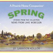 News from Lake Wobegon: Spring - Garrison Keillor - Garrison Keillor