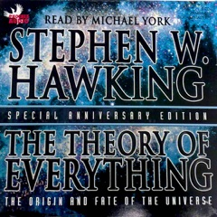 The Theory of Everything: The Origin and Fate of the Universe (Unabridged)
