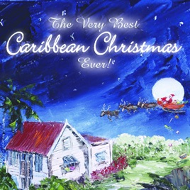 The Very Best Caribbean Christmas Ever! by Various Artists on ...
