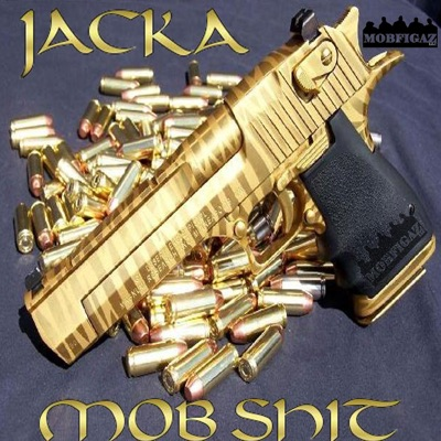 Mob Shit - Single - The Jacka