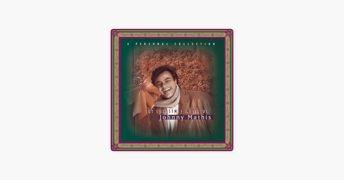 The Christmas Music of Johnny Mathis: A Personal Collection by ...